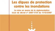 Guide du CEPRI : Les digues de protection contre les inondations - mise en oeuvre du d�cret de 2007